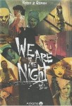 we are the night.jpg
