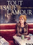Tout sauf l'amour,futuropolis,bihel,toldac,makyo,02103,0810,one shot,comedie sentimentale