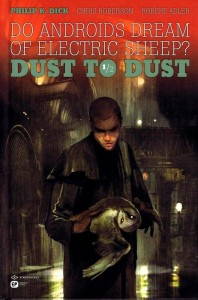 robert adler,benjamin carré,chris roberson,emmanuel proust Éditions,ep editions,do androids dream of electric sheep ? dust to dust,dust to dust,phillip k. dick,blade runner,jaxom,andres lozano,javier suppa
