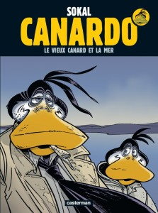 Benoît Sokal,Pascal Regnauld, Canardo, Casterman, Jaxom, Le vieux canard et la mer