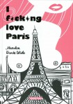 I fucking love Paris, Vande Wiele, Moerenhout, Raven, Casterman, 03/2014