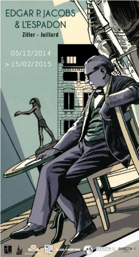 Exposition, Edgar P. Jacobs, Espadon, Ziller, Juillard, Maison Autrique, 12/2014.