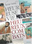 Musée de la bande dessinée, Duvivier, Heureuse Vie, Heureux combats, Dupuis,12/2014