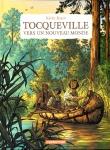 tocqueville,vers le nouveau monde,bazot,casterman,11 mai 2016,historique