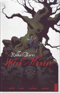 robbie burns,witch hunter,emma beeby,gordon rennie,tiernen trevallion,gléant,jaxom,hellboy,gaiman,sandman
