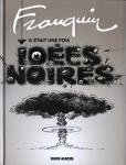 Franquin, idees noires, humour noir, noir et blanc, fluide glacial