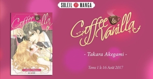 Coffee & Vanilla, Akegami Takara, éditions Soleil, Shôjo, romance.