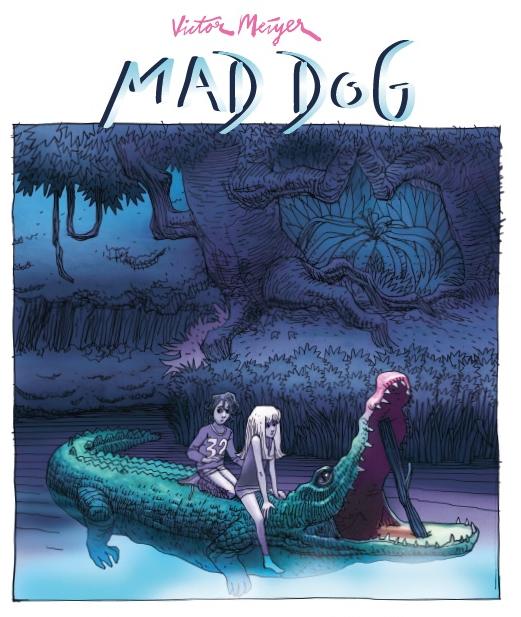 mad dog_Victor Meijer_Michel Lafon_illustration